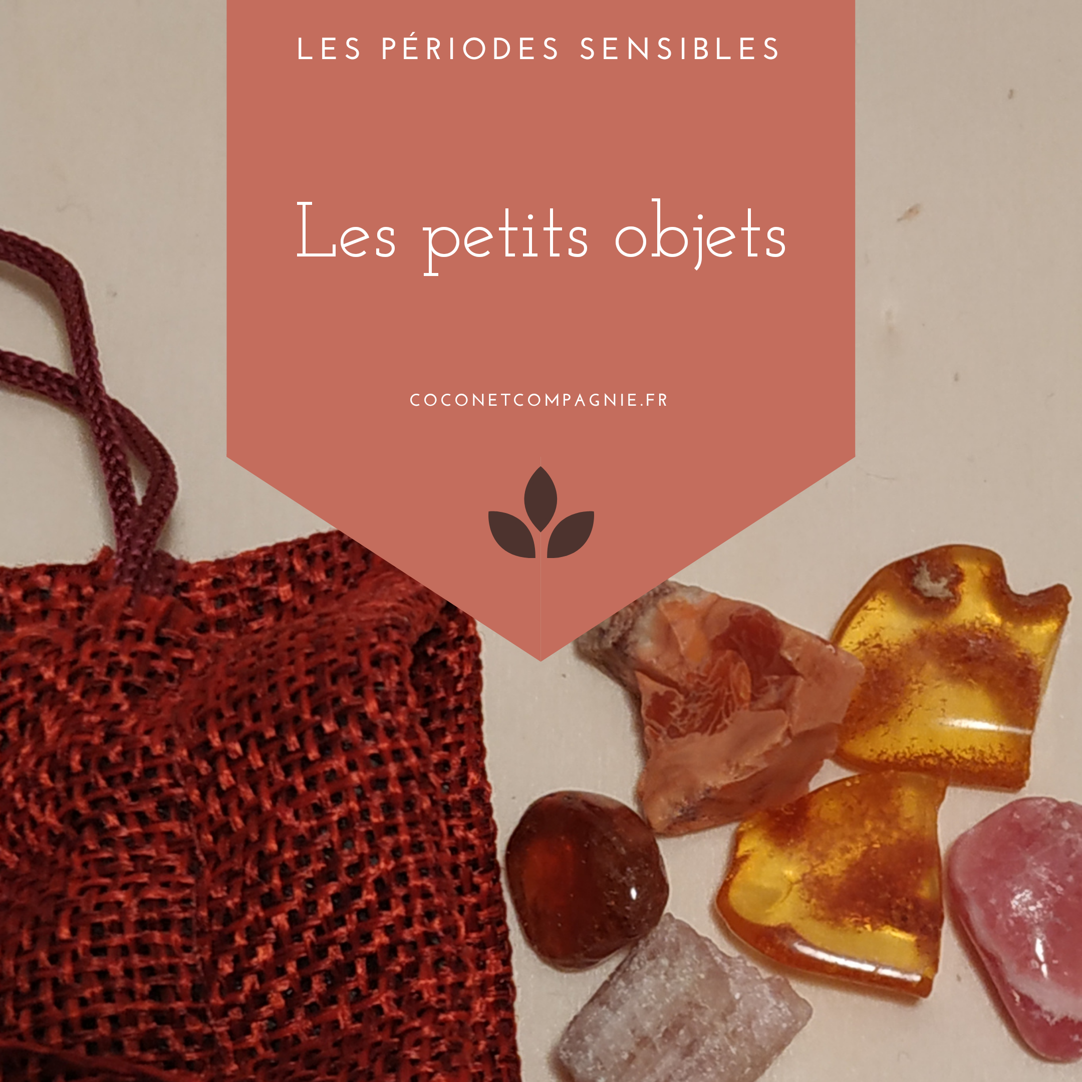 periode_sensible_petits_objets_cocon_compagnie